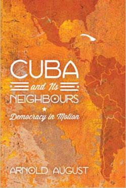 Page couverture : fond orange où on discerne vaguement le continent Sud-Américain. Cuba and its neighbours * Democracy in motion